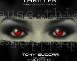 """Tony Succar Lanza """"THRILLER"""". El primer sencillo de su nuevo album"""