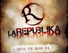 """Nuevo Sencillo """"Que Te Dio El""""- La Republika"""
