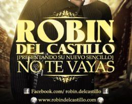 """Robin del Castillo Presentando su nuevo sencillo """"No te Vayas"""""""