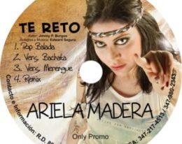 """Ariela Madera – """"Te reto"""""""