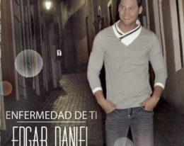 """Edgar Daniel tiene """"Enfermedad de ti"""""""