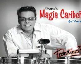 """Federico Jr y Su Magia Caribeña Nuevo sencillo """"Dolores"""""""