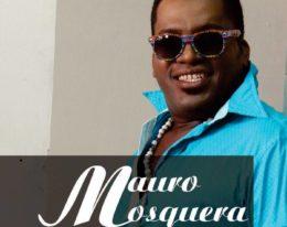 MAURO MOSQUERA…FIESTA EN GRANDE!