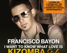 Francisco Bayon – I Want To Know What Love Is (Kizomba Vrs) – Tribute to Foreigner