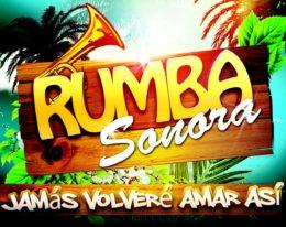 "Rumba Sonora ""Jamas Volvere Amar Asi"""