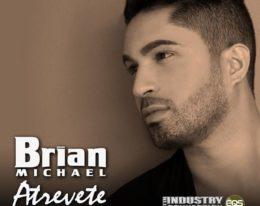 """Brian Michael Nuevo Sencillo """"Atrevete"""""""