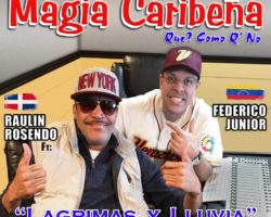 """Lagrimas y Lluvia"", Magia Caribeña Federico Junior ft: Raulin Rosendo."