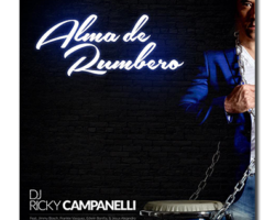 DJ Ricky Campanelli – Alma de Rumbero NEW ALBUM 2018