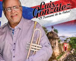 """Luis González y su Orquesta """"El Tsunami de la Salsa"""" con nuevo sencillo"""