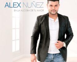 """Alex Nuñez """"En La Alcoba De Tu Amor"""""""