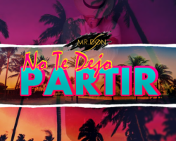 «No te Dejo Partir» – Mr. Don