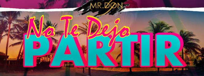 """No te Dejo Partir"" – Mr. Don"