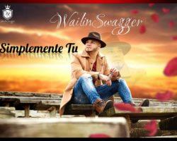 Simplemente Tu – Remix WAILIN SWAGGER – Bachata Pop