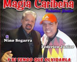 «Y Si tengo que olvidarla» Orq Magia Caribeña Federico Junior Ft: Nino Segarra