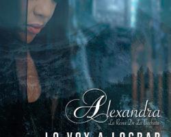 Alexandra regresa con «Lo Voy A Lograr»