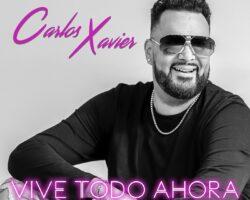 «Vive Todo Ahora» Carlos Xavier