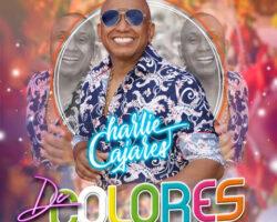 CHARLIE CAJARES DE COLORES – NEW RELEASE