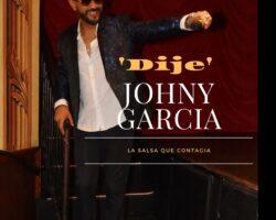 Lo nuevo de Johny García «Dije»