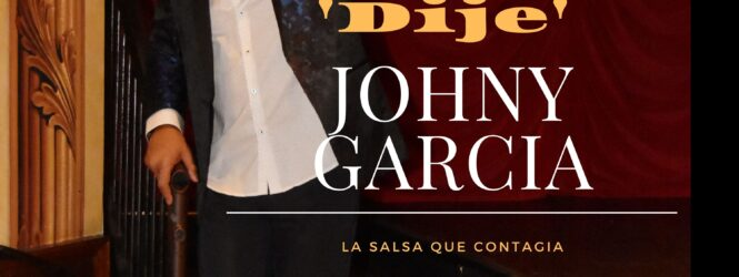 """Lo nuevo de Johny García """"Dije"""""""
