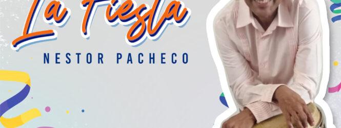 Néstor Pacheco presenta nuevo sencillo «La Fiesta»