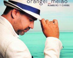 Orángel Melao – Rumbero y Caribe «Estreno»