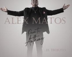 "Alex Matos ""Para ti Anthony… El Tributo"""