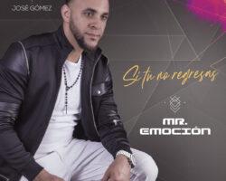 """Mr. Emoción debuta con """"Si tu no regresas"""""""
