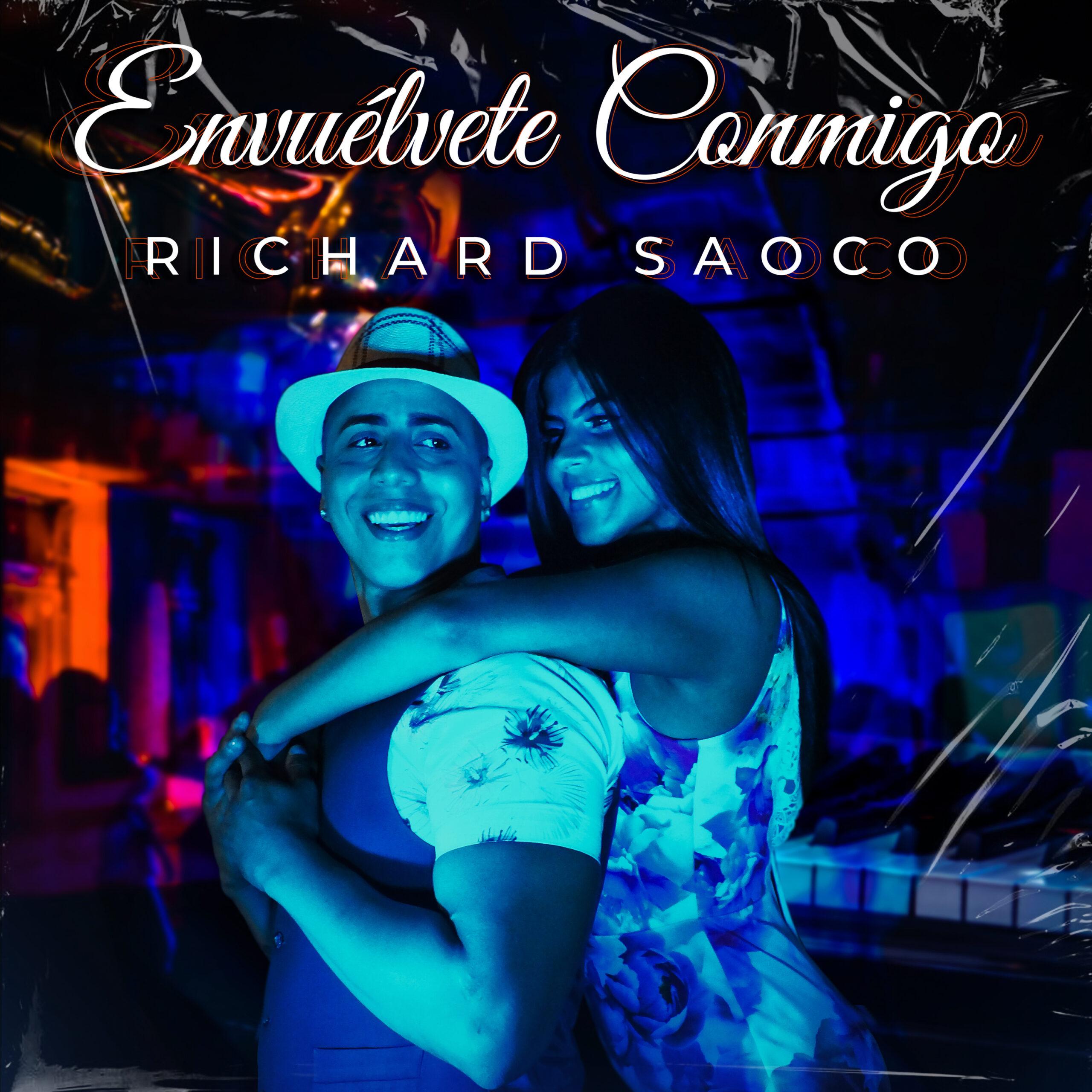 Richard Saoco presenta nuevo sencillo «Envuélvete Conmigo»