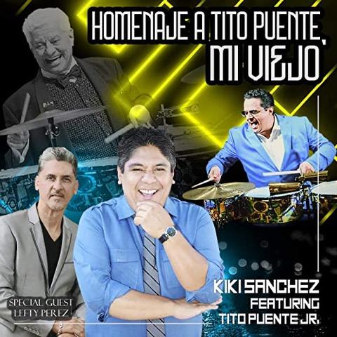 KIKI SANCHEZ FEAT. LEFTY PEREZ & TITO PUENTE JR.- EL REY DEL TIMBAL